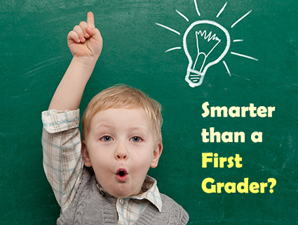 Are you smarter than a 1st grader? Free Quiz